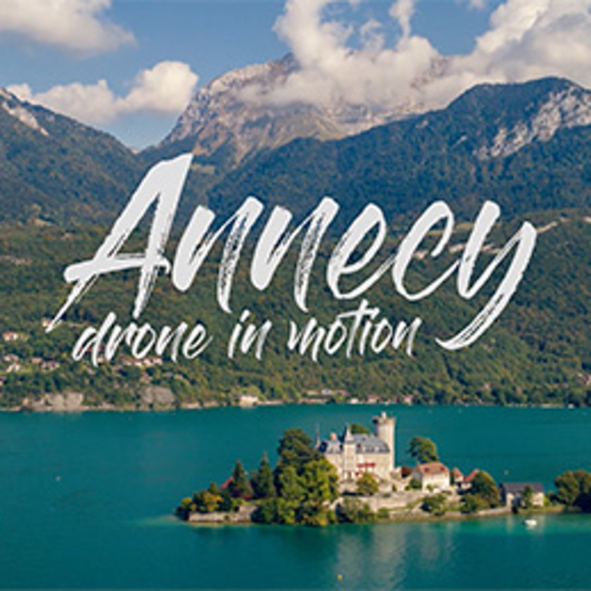 Annecy - Drone in Motion